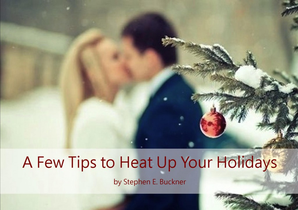 A Few Tips To Heat Up You Holidays