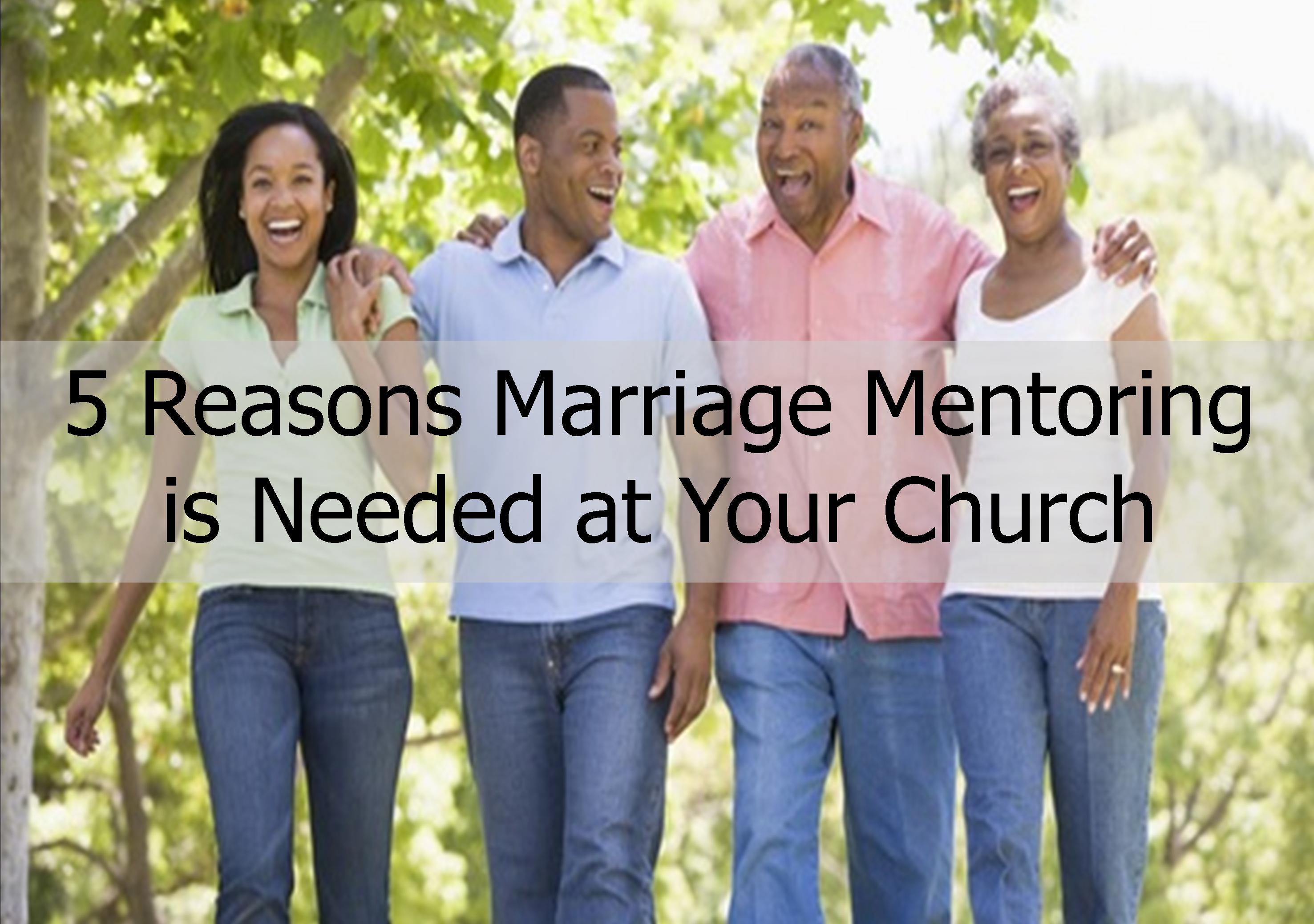 5 reasons marriage mentoring is needed at your church