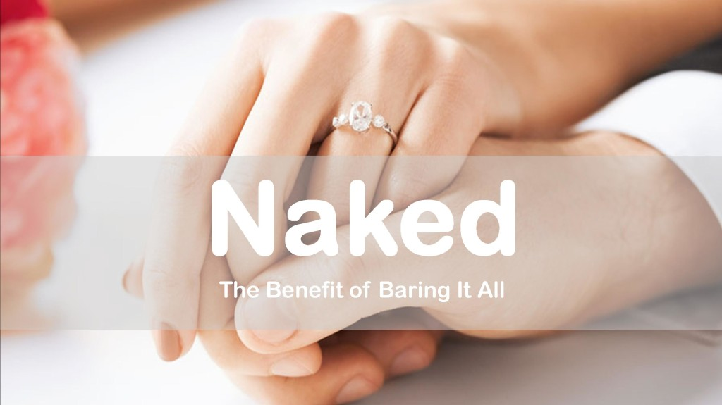 Naked - The Benefit of Baring It All