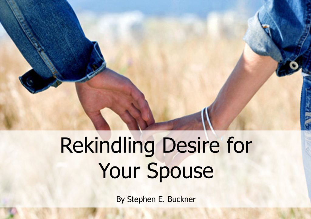 Rekindling Desire for Your Spouse