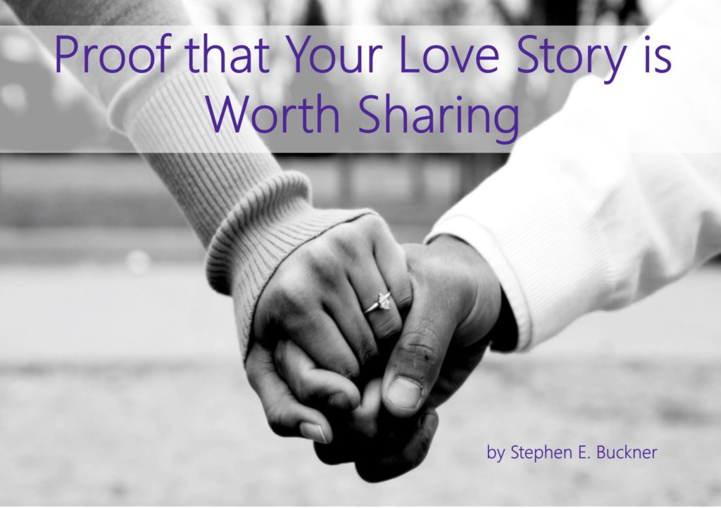 Proof that Your Love Story is Worth Sharing